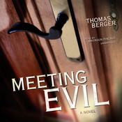 Meeting Evil: A Novel, by Thomas Berger