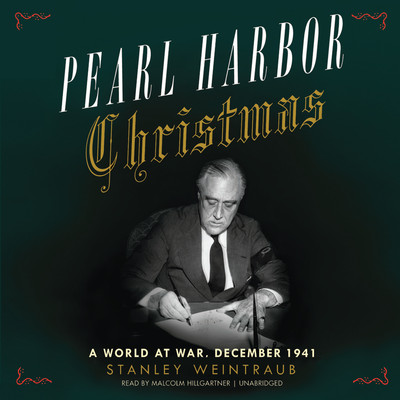 Pearl Harbor Christmas: A World at War, December 1941 Audiobook, by Stanley Weintraub