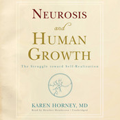 Neurosis and Human Growth: The Struggle toward Self-Realization Audiobook, by Karen Horney