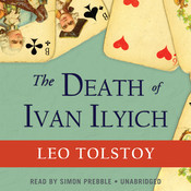The Death of Ivan Ilyich, by Leo Tolstoy