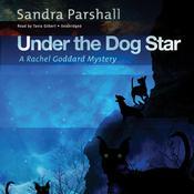 Under the Dog Star: A Rachel Goddard Mystery, by Sandra Parshall
