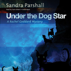 Under the Dog Star: A Rachel Goddard Mystery Audiobook, by Sandra Parshall