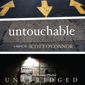 Untouchable: A Novel, by Scott O'Connor