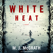 White Heat: A Novel Audiobook, by M. J. McGrath