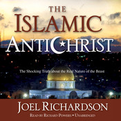 The Islamic Antichrist: The Shocking Truth about the Real Nature of the Beast, by Joel Richardson