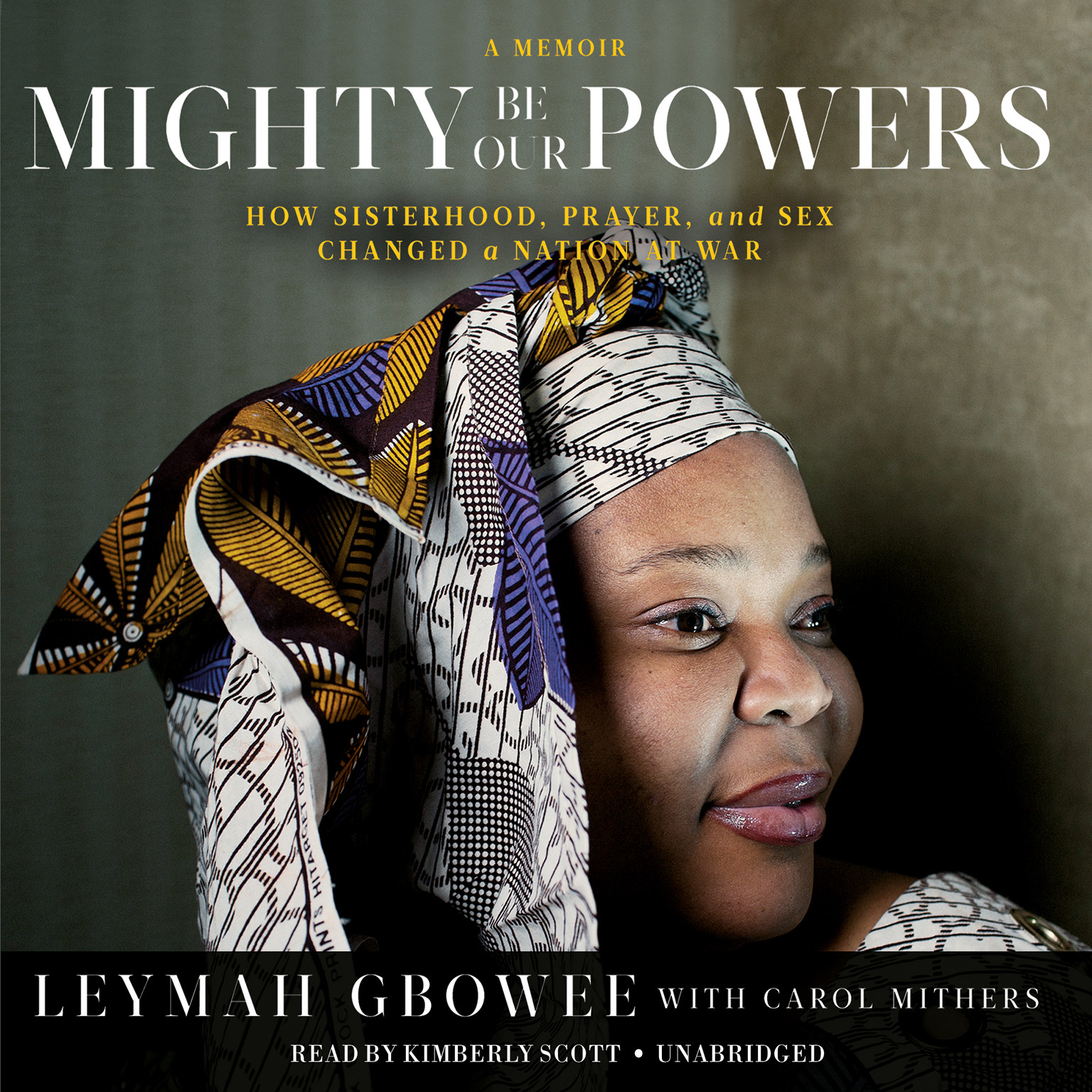 Printable Mighty Be Our Powers: How Sisterhood, Prayer, and Sex Changed a Nation at War; A Memoir Audiobook Cover Art