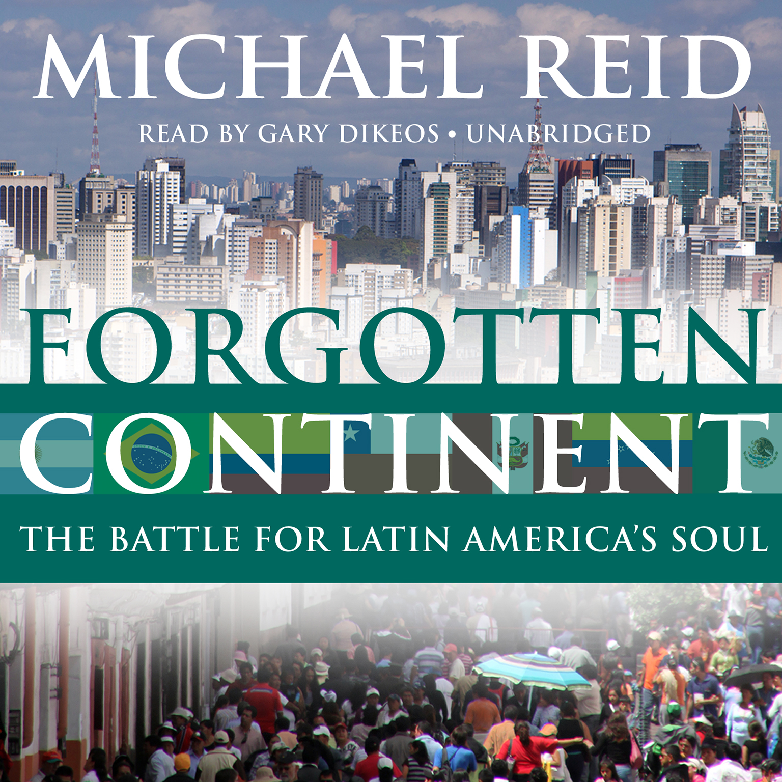 Printable Forgotten Continent: The Battle for Latin America's Soul Audiobook Cover Art