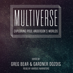 Multiverse: Exploring Poul Anderson's Worlds Audiobook, by Greg Bear