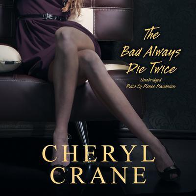 The Bad Always Die Twice Audiobook, by Cheryl Crane