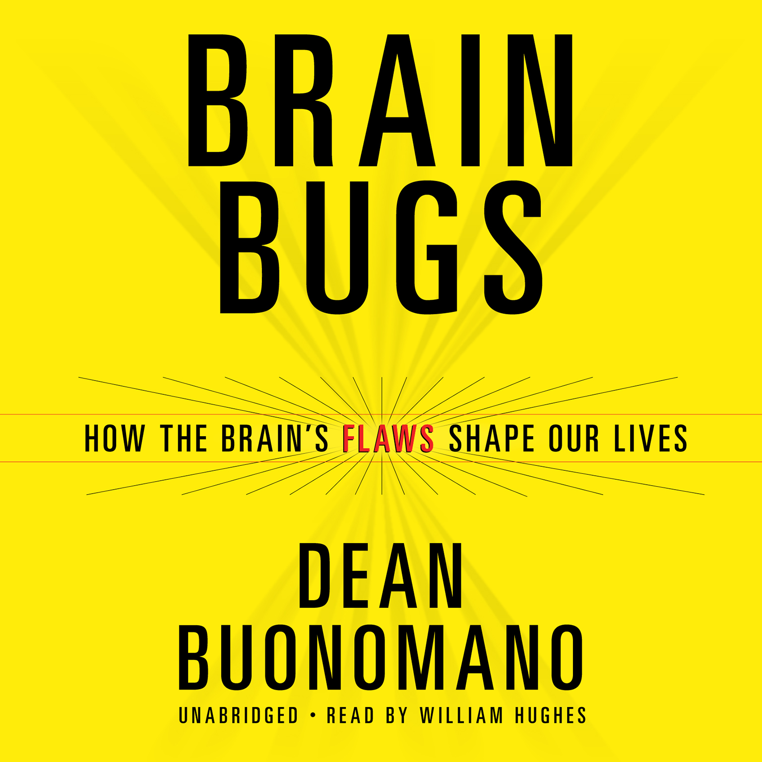 Printable Brain Bugs: How the Brain's Flaws Shape Our Lives Audiobook Cover Art