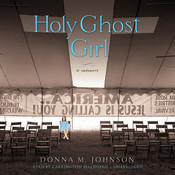 Holy Ghost Girl: A Memoir Audiobook, by Donna M. Johnson