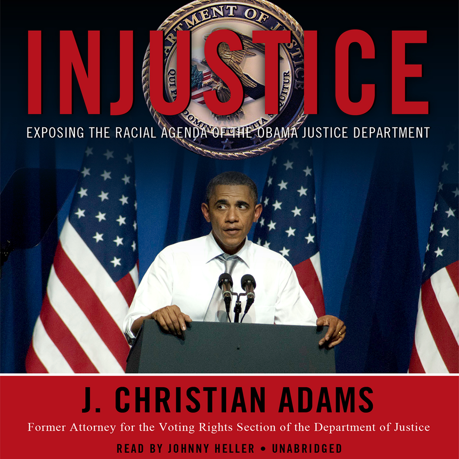 Printable Injustice: Exposing the Racial Agenda of the Obama Justice Department Audiobook Cover Art