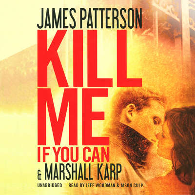 Kill Me If You Can Audiobook, by James Patterson