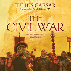 The Civil War Audiobook, by Julius Caesar