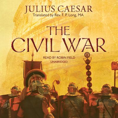 The Civil War Audiobook, by Julius Caesar