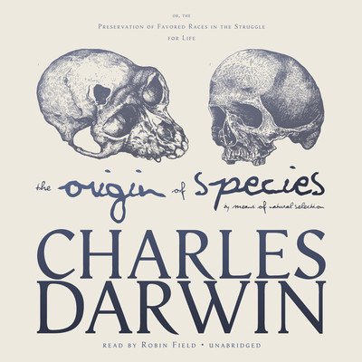 The Origin of Species by Means of Natural Selection: or, The Preservation of Favored Races in the Struggle for Life Audiobook, by Charles Darwin