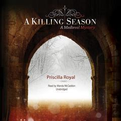 A Killing Season: A Medieval Mystery Audiobook, by Priscilla Royal
