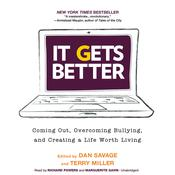 It Gets Better: Coming Out, Overcoming Bullying, and Creating a Life Worth Living, by Dan Savage, Terry Miller
