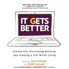 It Gets Better: Coming Out, Overcoming Bullying, and Creating a Life Worth Living Audiobook, by Dan Savage, Terry Miller
