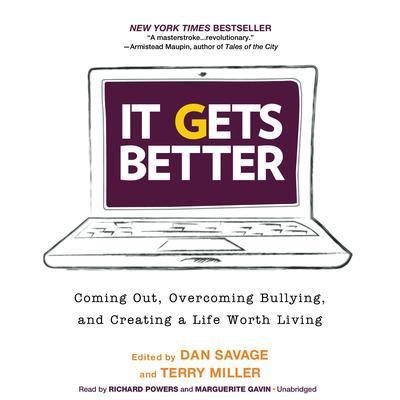 It Gets Better: Coming Out, Overcoming Bullying, and Creating a Life Worth Living Audiobook, by Dan Savage