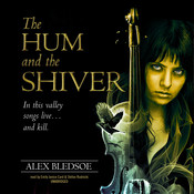 The Hum and the Shiver, by Alex Bledsoe