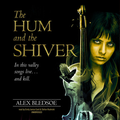 The Hum and the Shiver Audiobook, by Alex Bledsoe