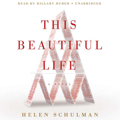This Beautiful Life: A Novel Audiobook, by Helen Schulman