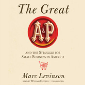 The Great A&P and the Struggle for Small Business in America Audiobook, by Marc Levinson