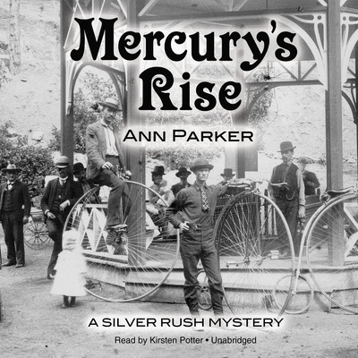 Mercury's Rise: A Silver Rush Mystery Audiobook, by Ann Parker