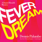 Fever Dream: A Daniel Rinaldi Mystery, by Dennis Palumbo