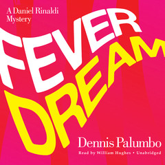Fever Dream: A Daniel Rinaldi Mystery Audiobook, by Dennis Palumbo