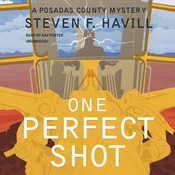 One Perfect Shot: A Posadas County Mystery, by Steven F. Havill