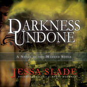 Darkness Undone: A Novel of the Marked Souls Audiobook, by Jessa Slade