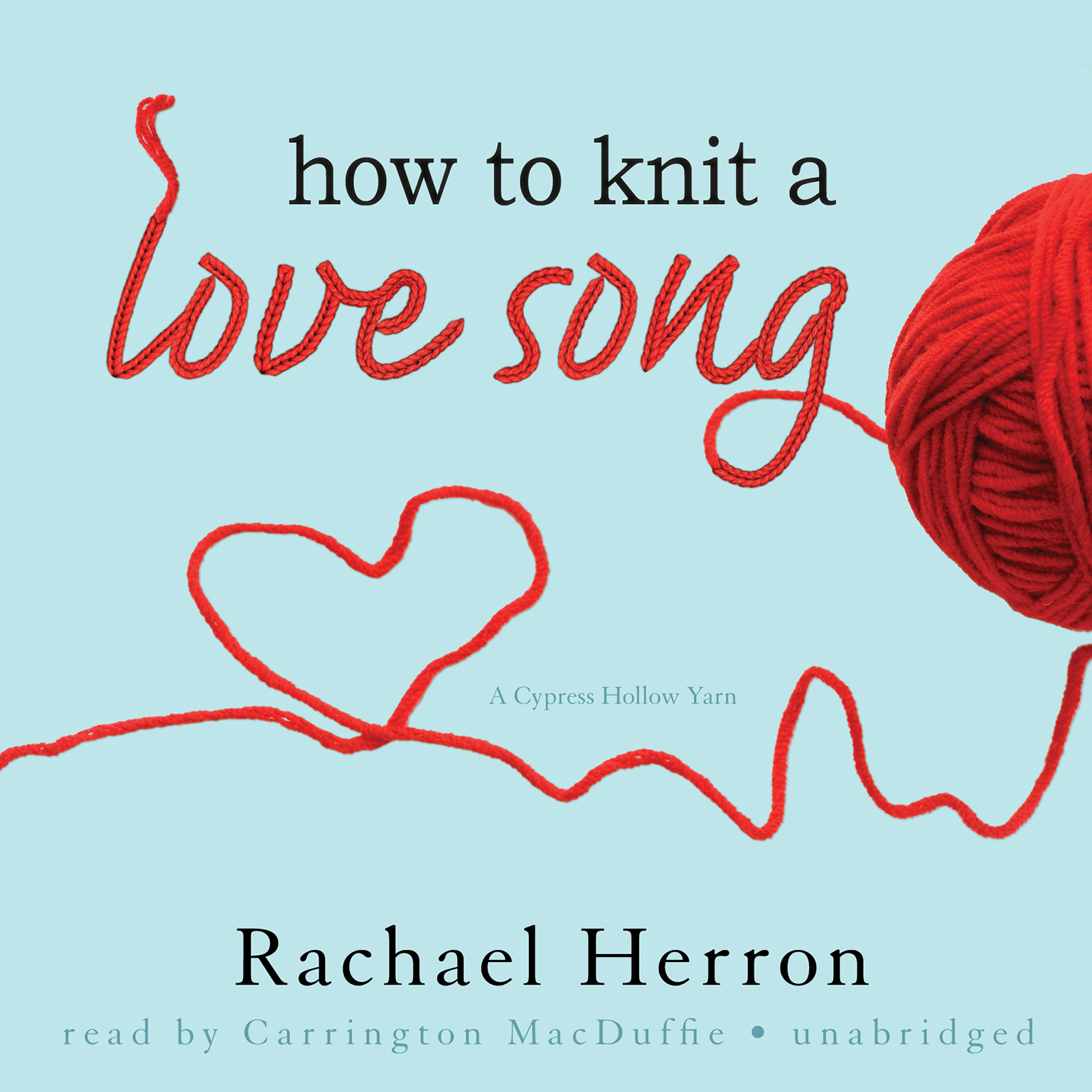 Printable How to Knit a Love Song: A Cypress Hollow Yarn Audiobook Cover Art
