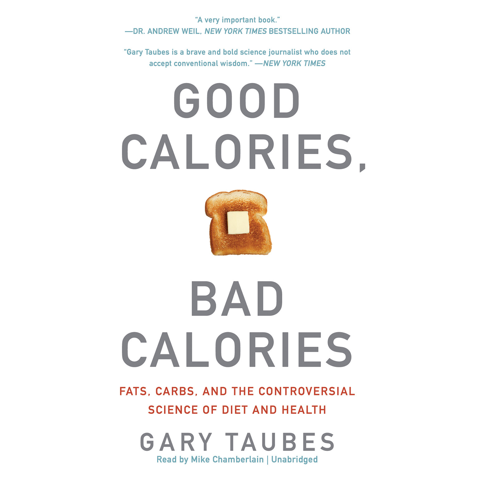 Printable Good Calories, Bad Calories: Fats, Carbs, and the Controversial Science of Diet and Health Audiobook Cover Art