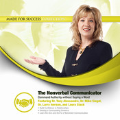 The Nonverbal Communicator: Command Authority without Saying a Word, by Made for Success