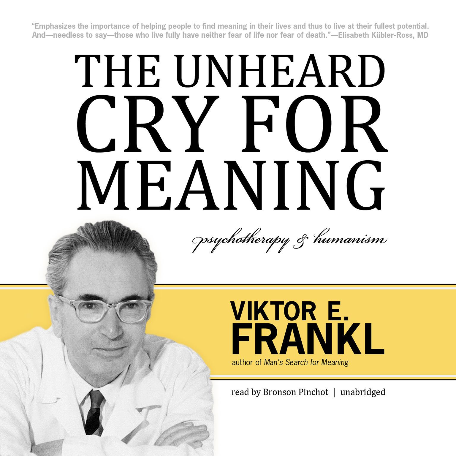 Printable The Unheard Cry for Meaning: Psychotherapy and Humanism Audiobook Cover Art