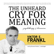The Unheard Cry for Meaning: Psychotherapy and Humanism, by Viktor E. Frankl