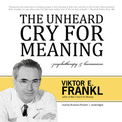 The Unheard Cry for Meaning: Psychotherapy and Humanism Audiobook, by Viktor E. Frankl
