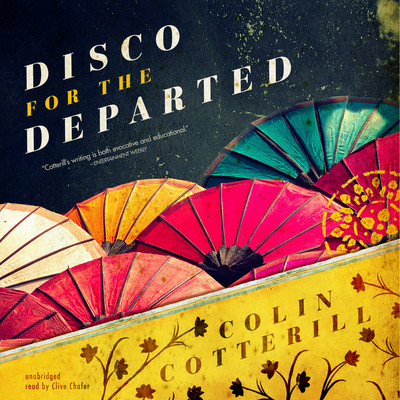 Disco for the Departed Audiobook, by Colin Cotterill