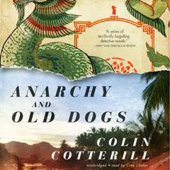 Anarchy and Old Dogs Audiobook, by Colin Cotterill