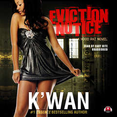 Eviction Notice: A Hood Rat Novel Audiobook, by , K'wan