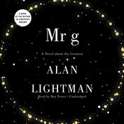 Mr. g: A Novel about the Creation Audiobook, by Alan Lightman
