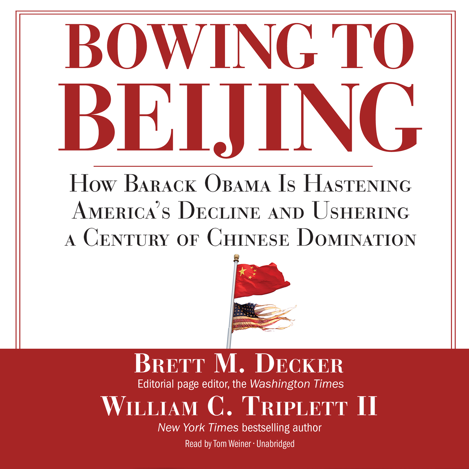 Printable Bowing to Beijing: How Barack Obama Is Hastening America's Decline and Ushering a Century of Chinese Domination Audiobook Cover Art