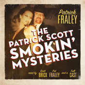 The Patrick Scott Smokin' Mysteries Audiobook, by Patrick Fraley