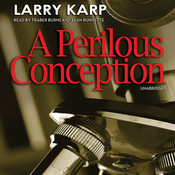 A Perilous Conception Audiobook, by Larry Karp