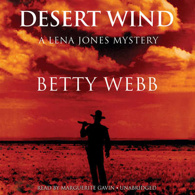 Desert Wind: A Lena Jones Mystery Audiobook, by Betty Webb
