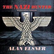 The Nazi Hunter: A Novel, by Alan Elsner