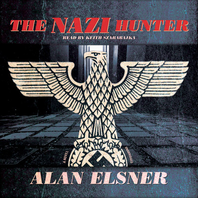The Nazi Hunter: A Novel Audiobook, by Alan Elsner