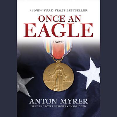 Once an Eagle: A Novel Audiobook, by Anton Myrer